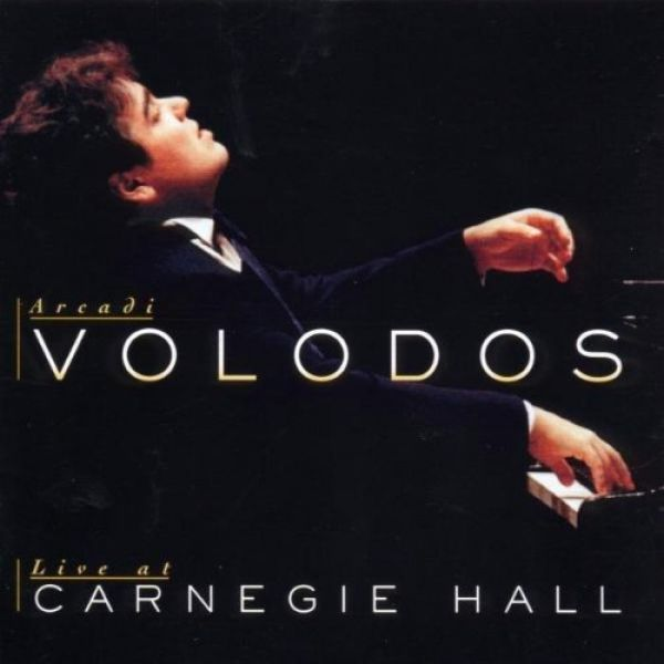 ARCADI VOLODOS: LIVE AT CARNEGIE HALL